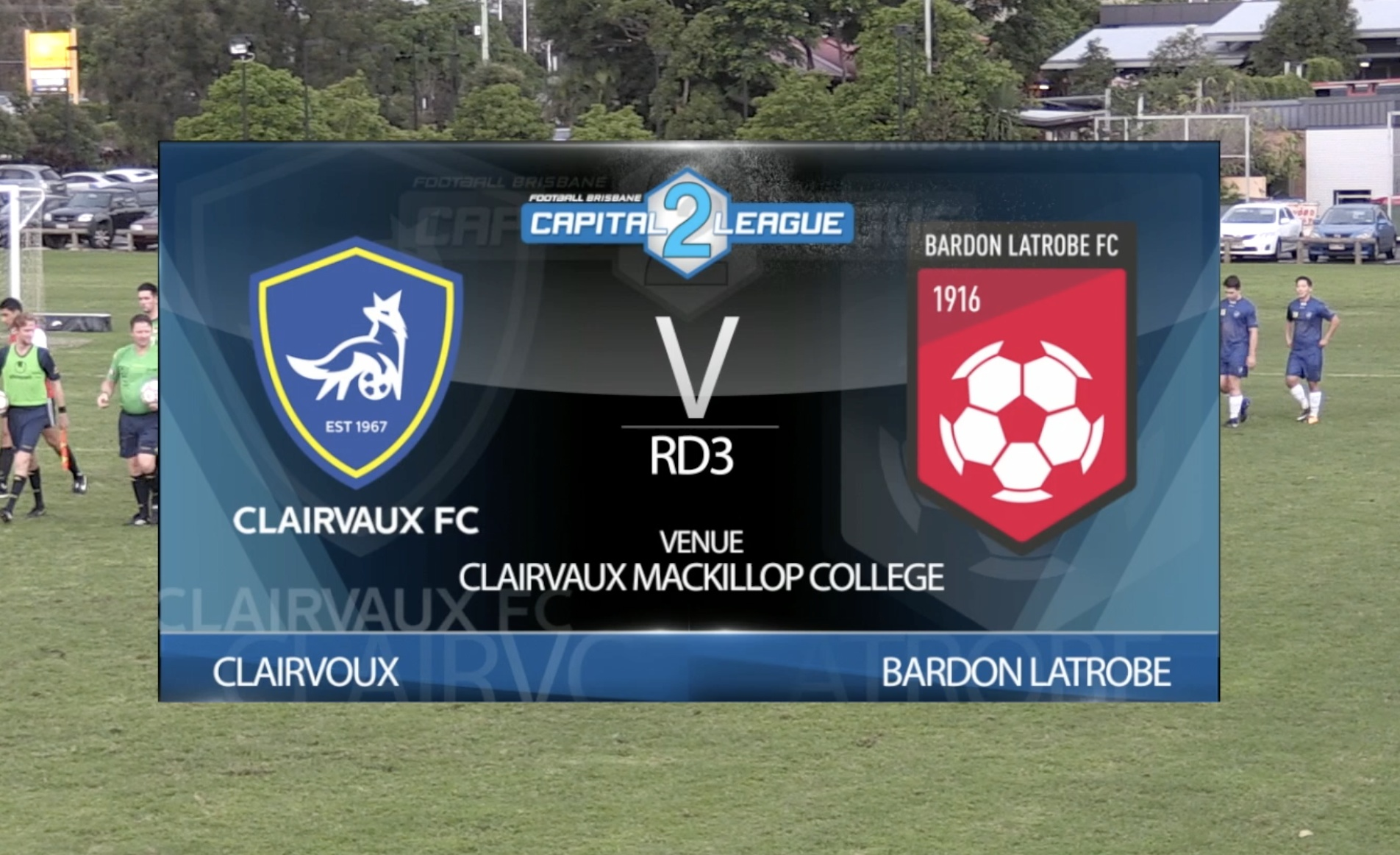 Viva Capital League 2 RD3 Clairvaux FC v Bardon Latrobe