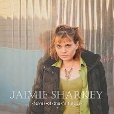 KWT 007. JAIMIE SHARKEY. Fever of the Faithless