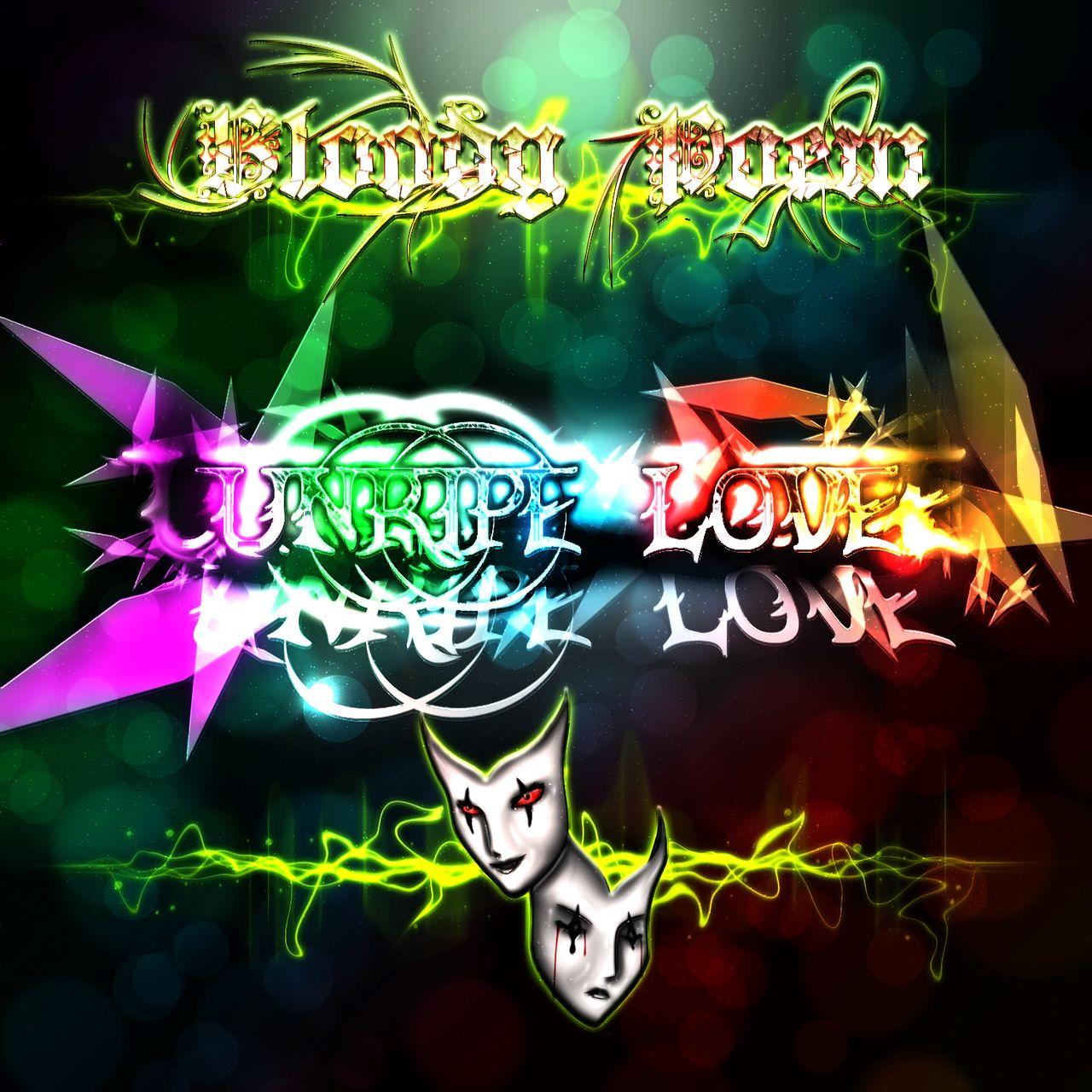 Bloody Poem - Unripe Love