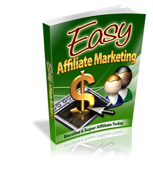 Easy Affiliate Marketing - Become a Super Affiliate today!