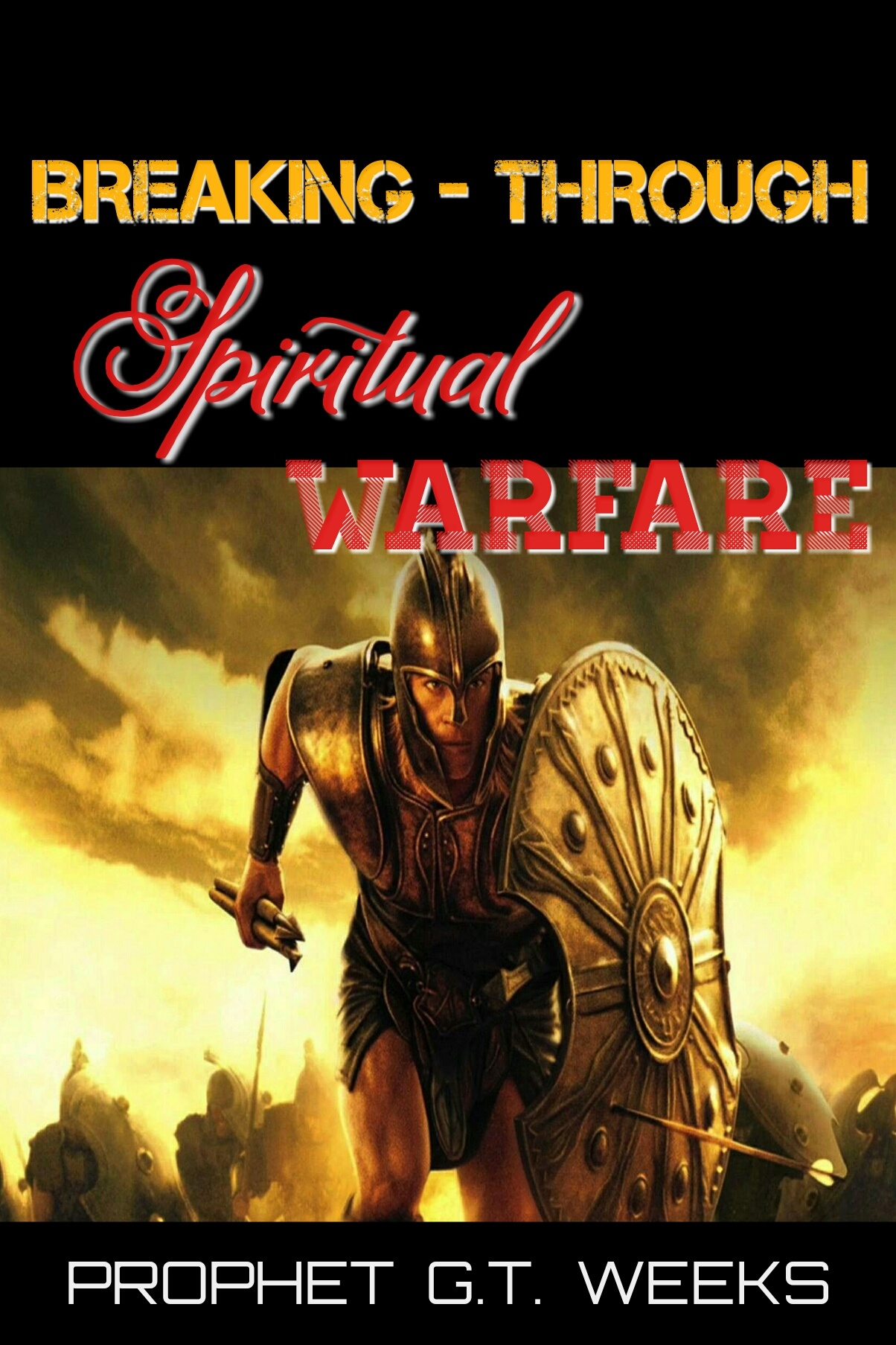 BREAKING THROUGH SPIRITUAL WARFARE
