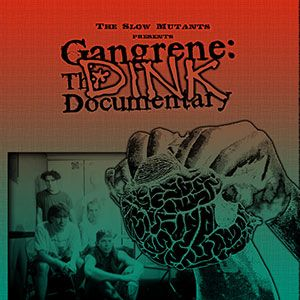 Gangrene: The Dink Documentary