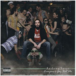 Anthony Savatt - Everyone's Gay But Me Digital Download