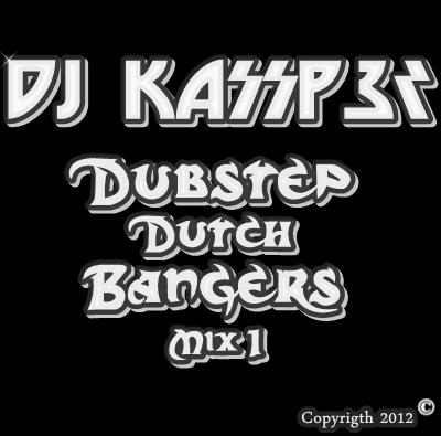 Dubstep Dutch Bangers Mix Part 1 [DJ KASSP3R]