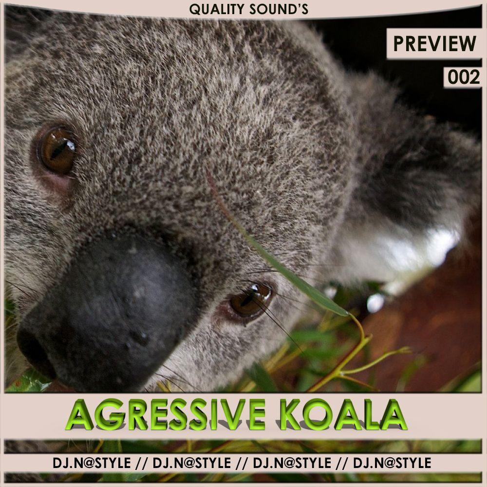 Dj.N@style - Agressive Koala ( Origianl Mix )