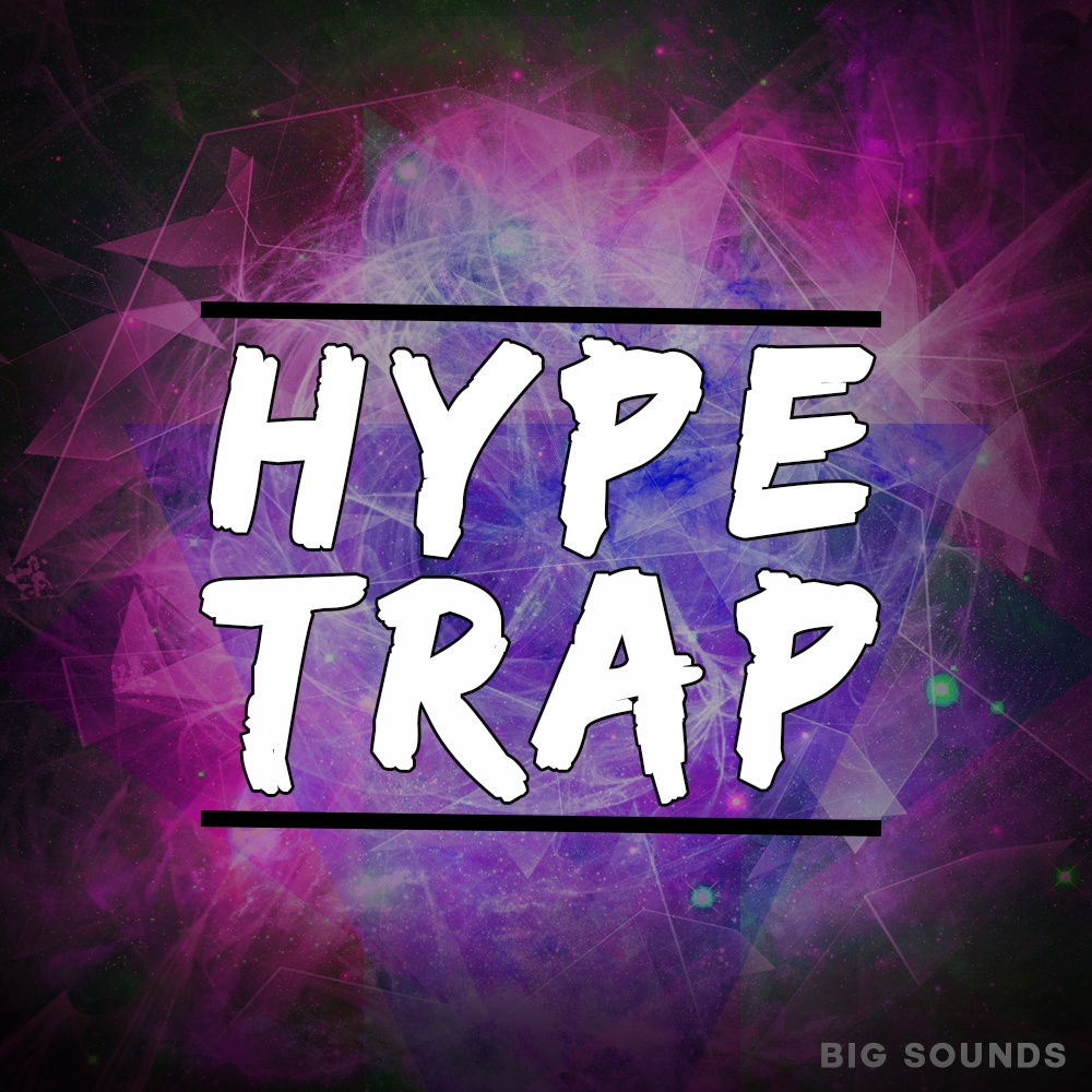 Big Sounds Hype Trap