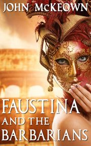 Faustina and the Barbarians by John McKeown