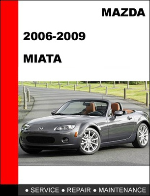 Mazda Miata MX-5 Sport 2006-2008 Service Repair Manual
