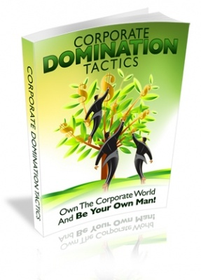 Corporate Domination Tactics - With Master Resale Rights