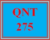 QNT 275 Week 2 Practice: Week 2 Discussion Question 1