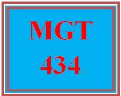 MGT 434 Entire Course