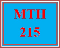 MTH 215 Week 5 Using and Understanding Mathematics, Ch. 1A, C, D and E