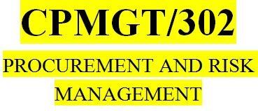 week 3 cpmgt 302 risk management Procurement and risk management cpmgt 302 entire class procurement and risk management cpmgt 302 entire class procurement risk planning paper cpmgt 302 week 3.