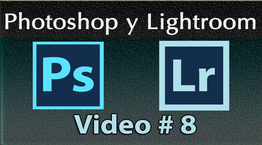Photoshop y Lightroom Trabajando Juntos. No. 8