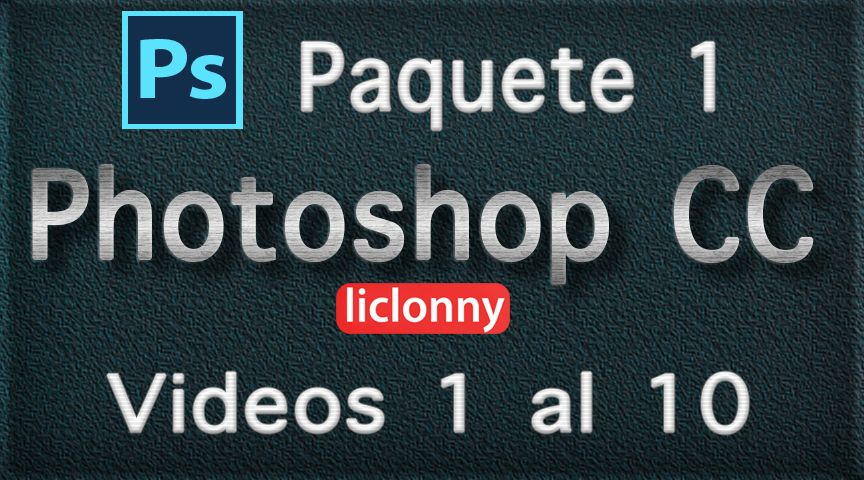 Photoshop CC. Capítulos 1 al 4  Paquete 1