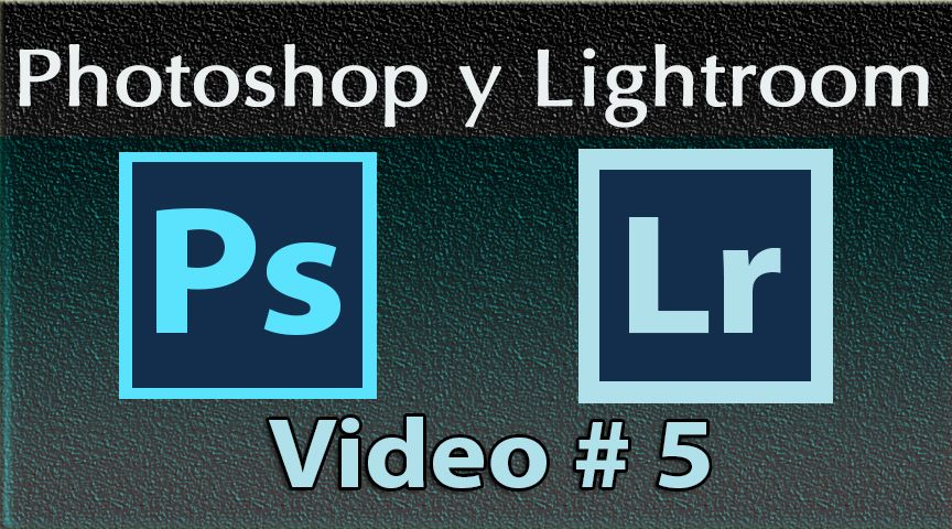 Photoshop y Lightroom Trabajando Juntos. No. 5