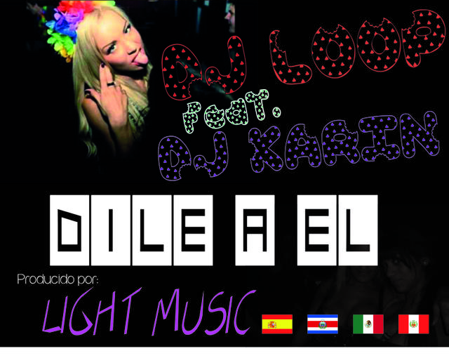 DJ LOOP LIGHT MUSIC ft. DJ KARIN -  Dile a el