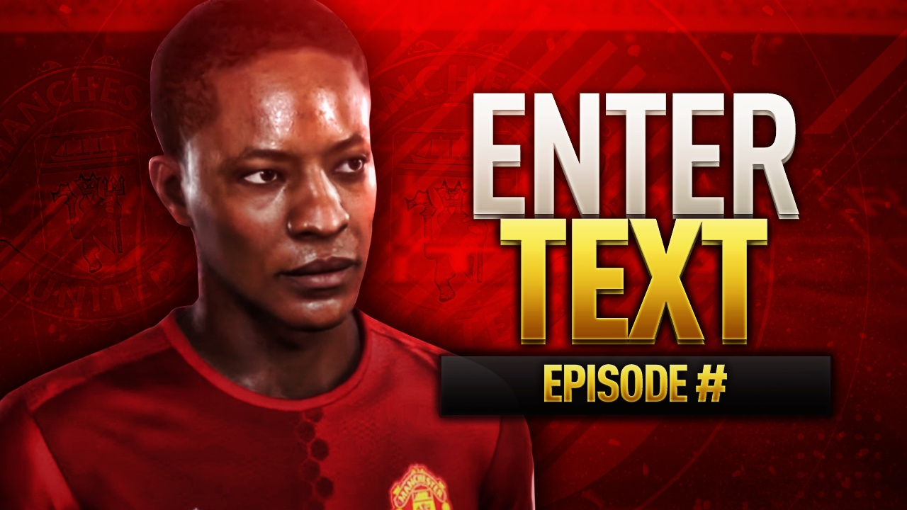 FIFA 17 THE JOURNEY MANCHESTER UNITED THUMBNAIL