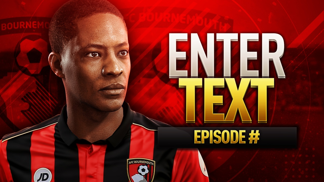 FIFA 17 THE JOURNEY BOURNEMOUTH THUMBNAIL