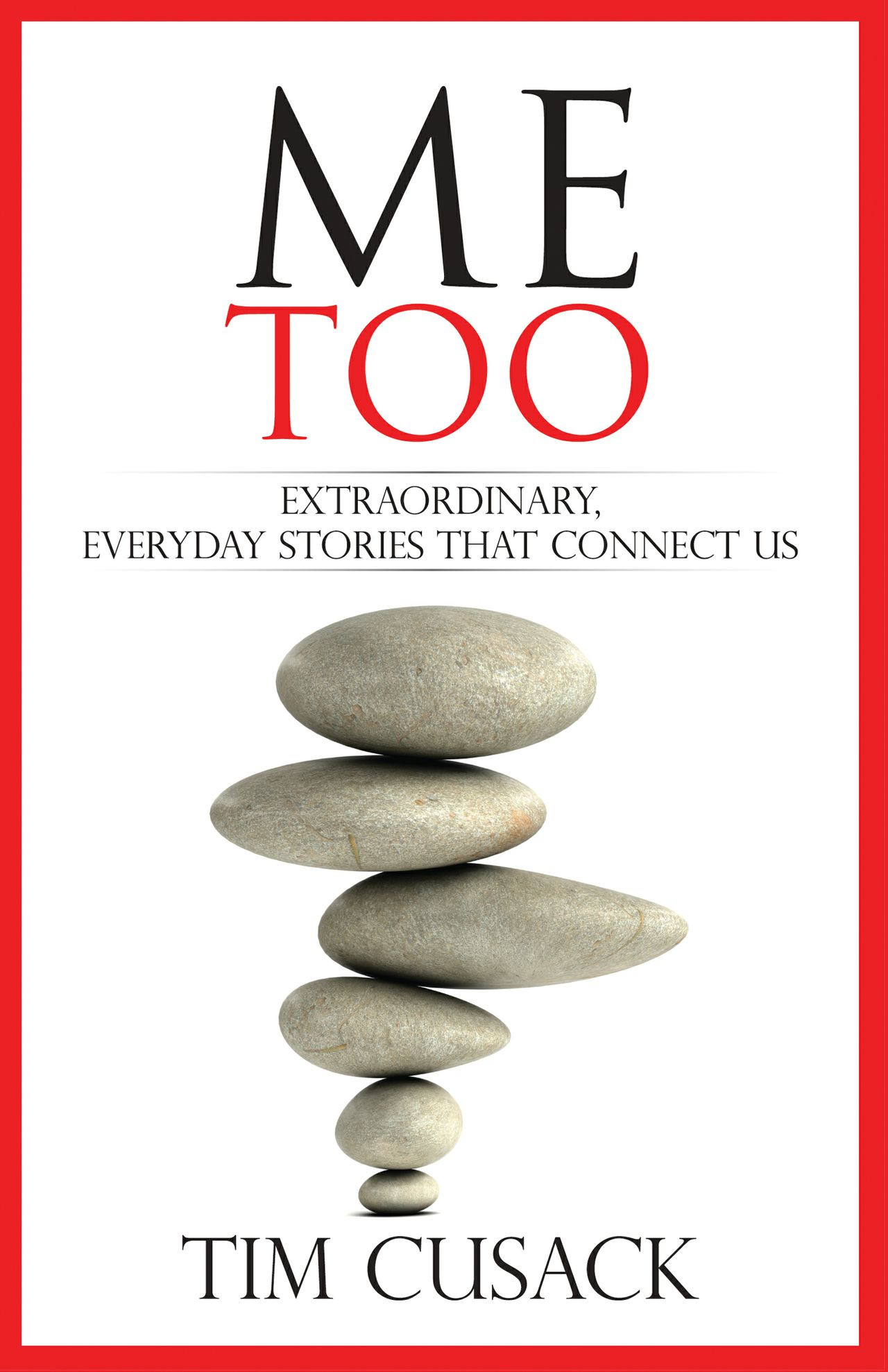 Me Too: Extraordinary Everyday Stories That Connect Us