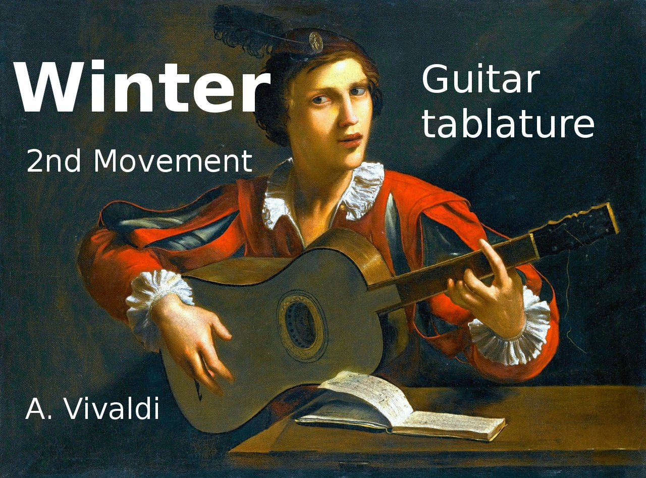 Winter - 2nd Movement (Antonio Vivaldi 1721) - Classical guitar tablature