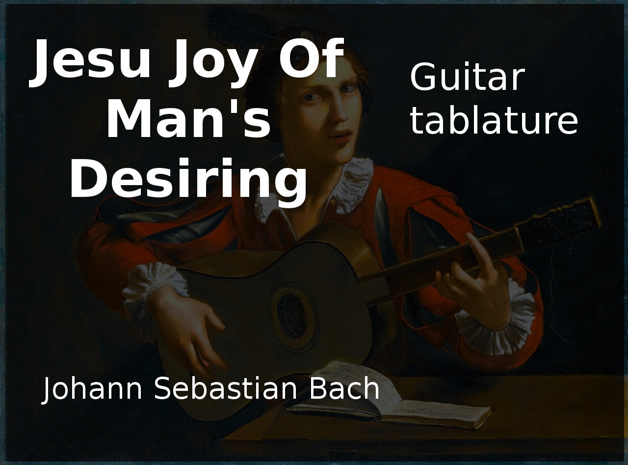 Jesu Joy Of Mans Desiring (J.S Bach 1685-1750) Classical guitar tablature