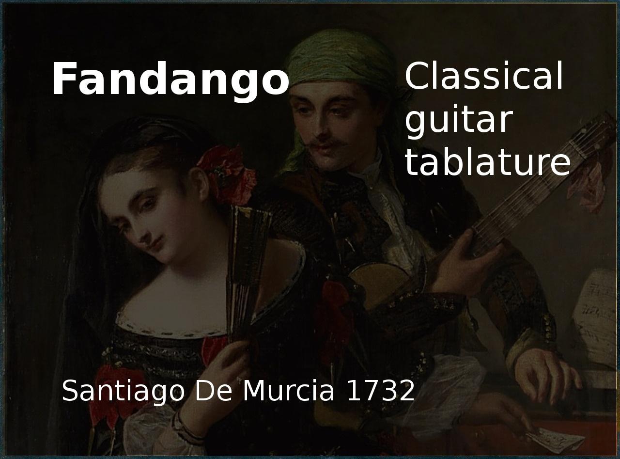 Fandango (Santiago De Murcia 1732) -  Classical guitar tablature