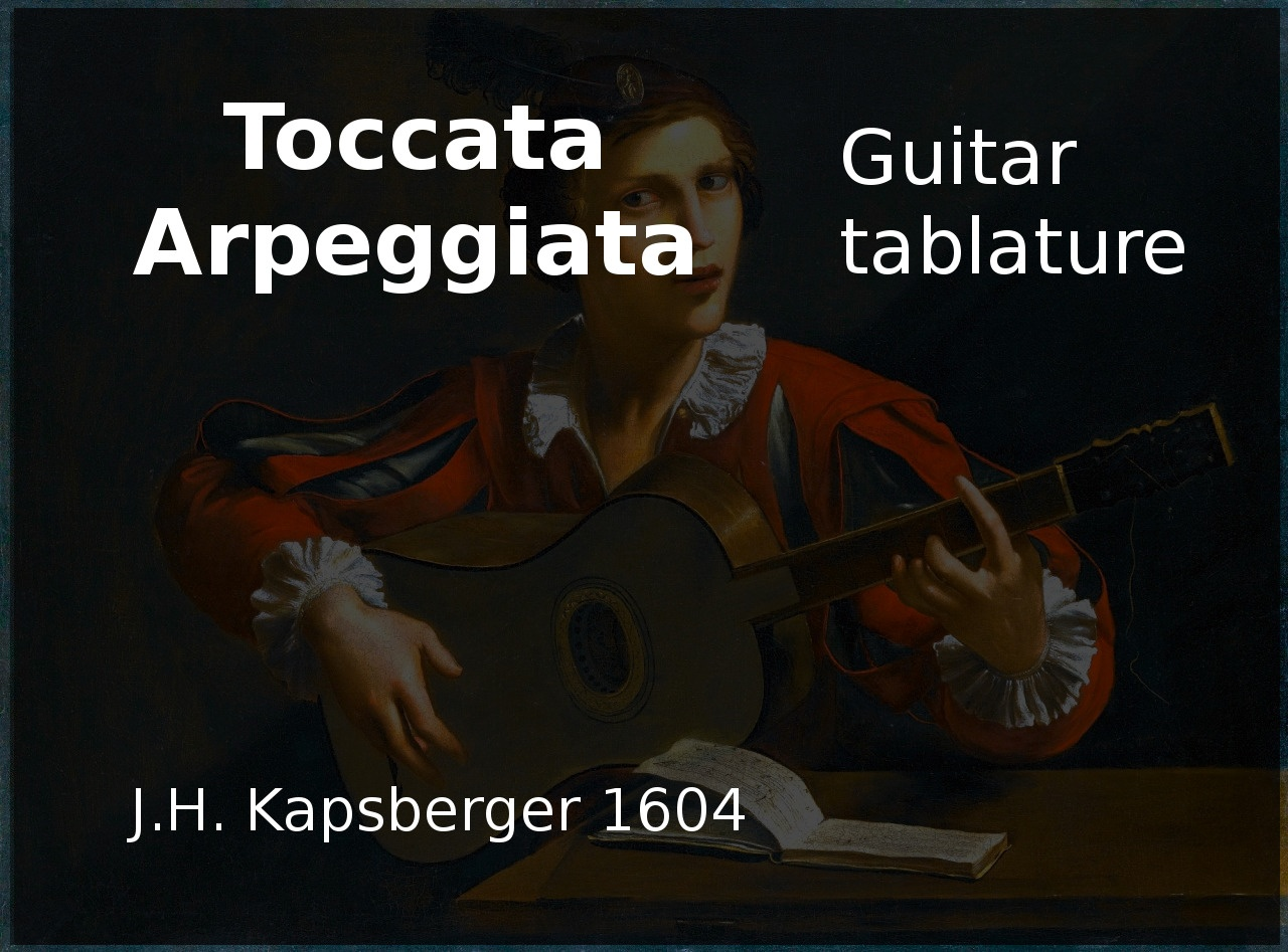 Toccata Arpeggiata (J. H. Kapsberger 1604) - Guitar tablature