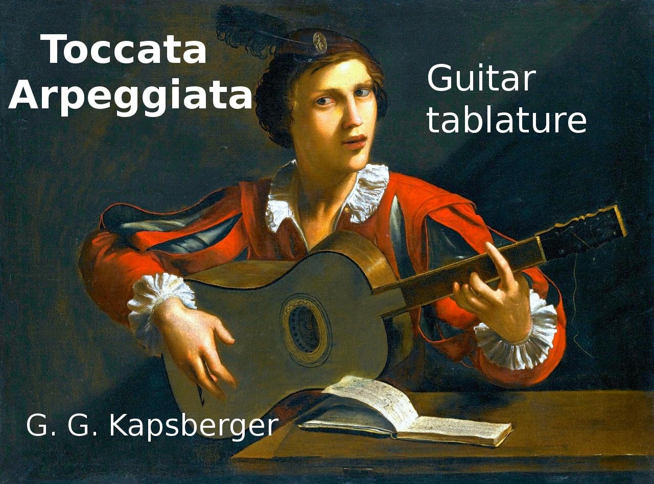 Toccata Arpeggiata ( Kapsberger) Tablature for classical guitar