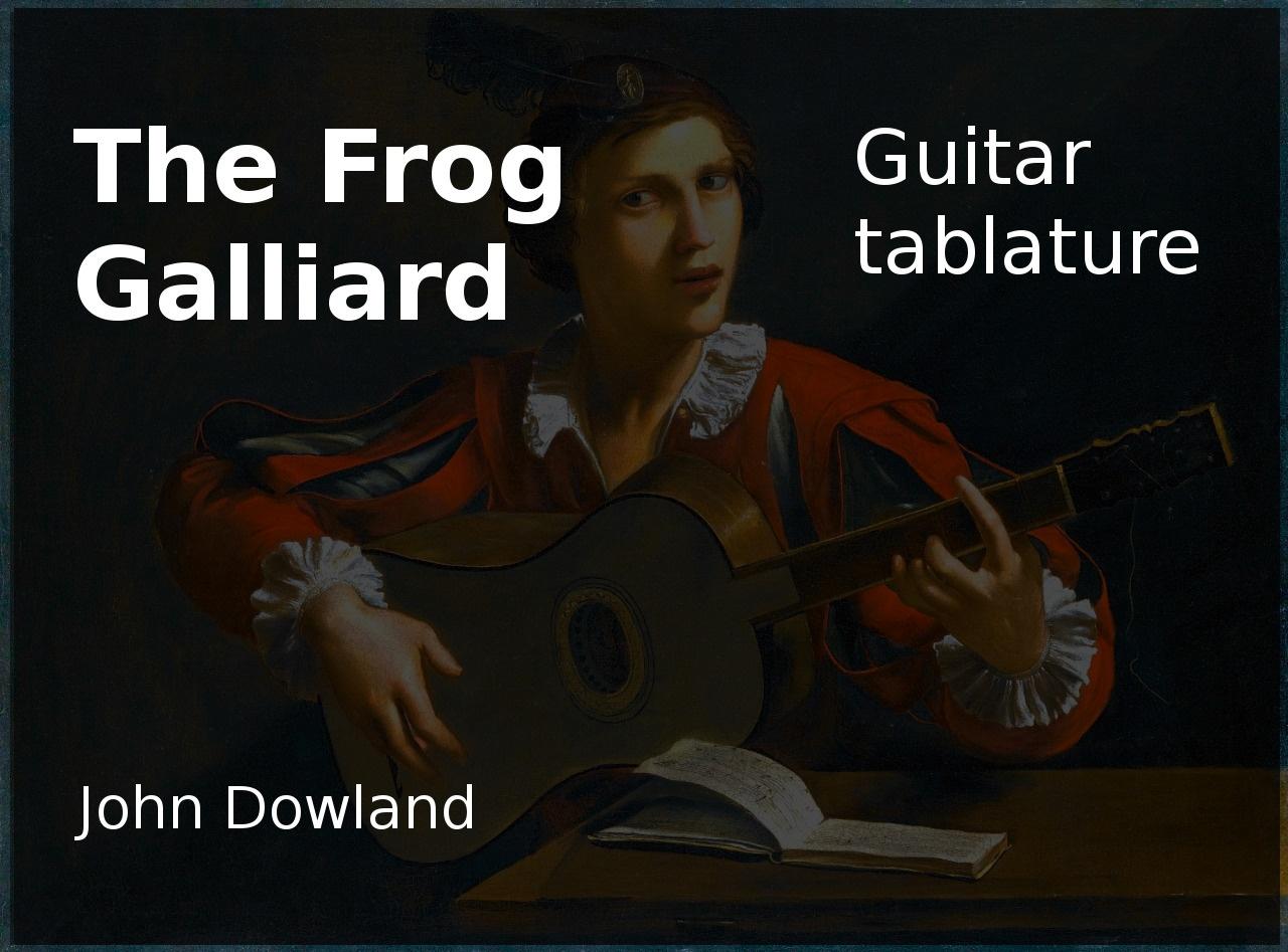 The Frog Galiard (John Dowland 1563 - 1626) Classical guitar tablature