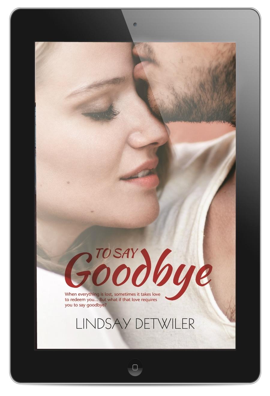 EPUB To Say Goodbye by Lindsay Detwiler