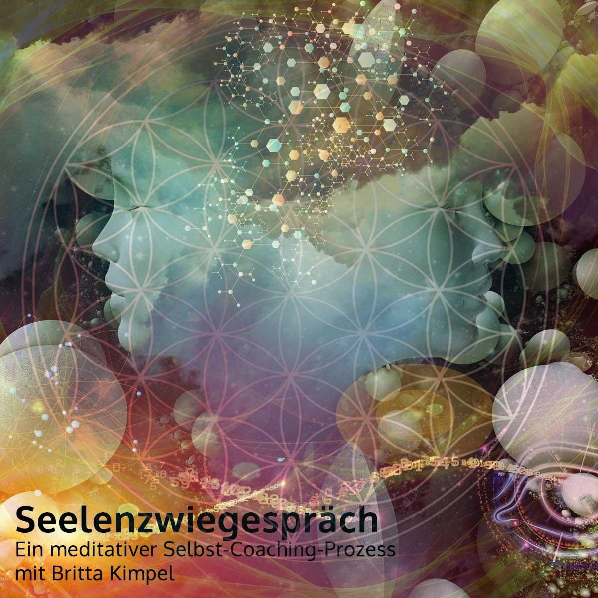 Gespräch mit deiner Seele - Ein meditativer Selbst-Coaching-Prozess