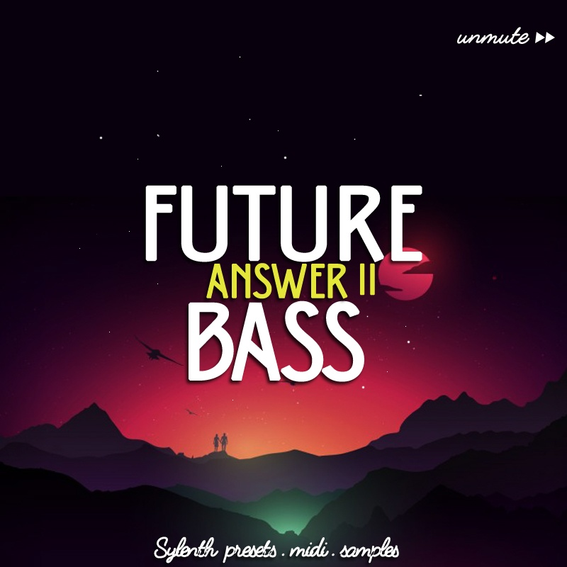 Unmüte Future Bass Vol 2