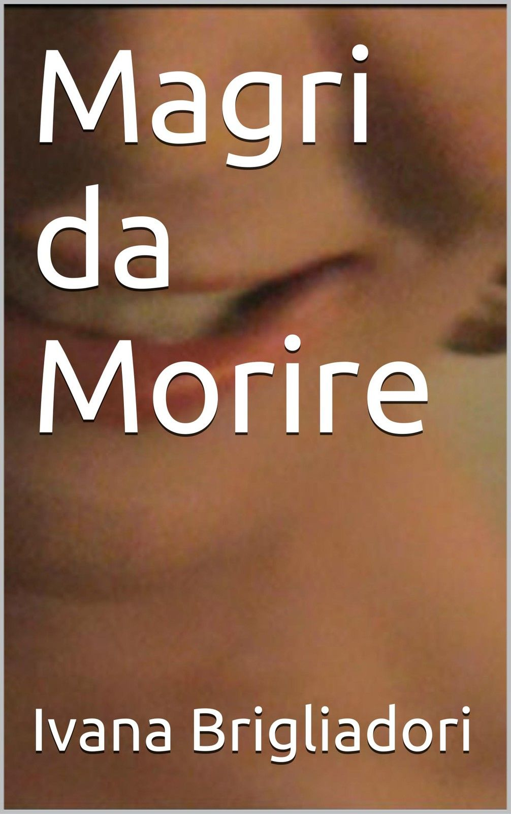 Magri da Morire - Kindle Mobi