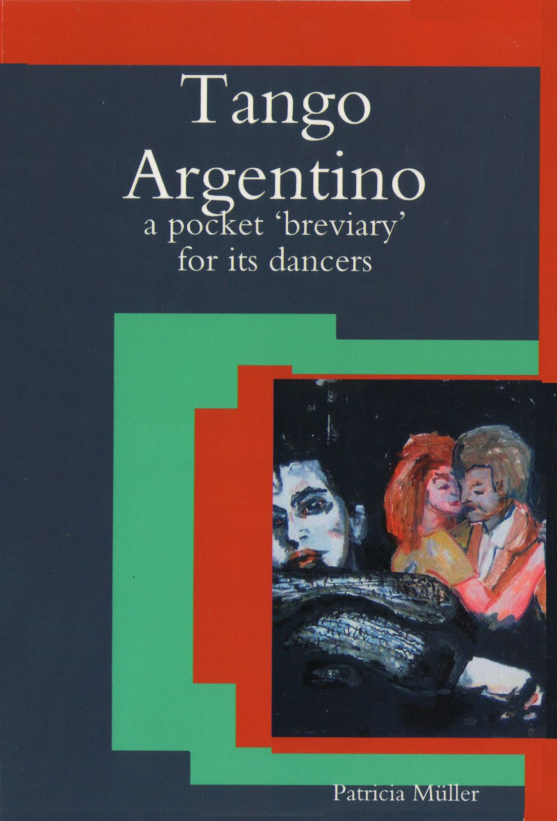Tango Argentino: A Pocket 'Breviary' For Its Dancers - epub