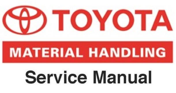 Toyota 7FBCU15-55 & 7FBCHU25 Electric Powered Forklift Workshop Service Repair Manual