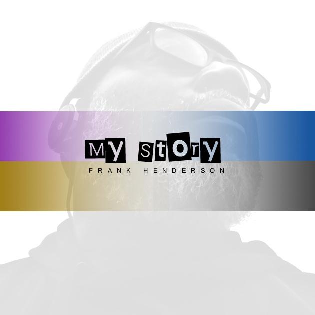 My Story - Frank Henderson