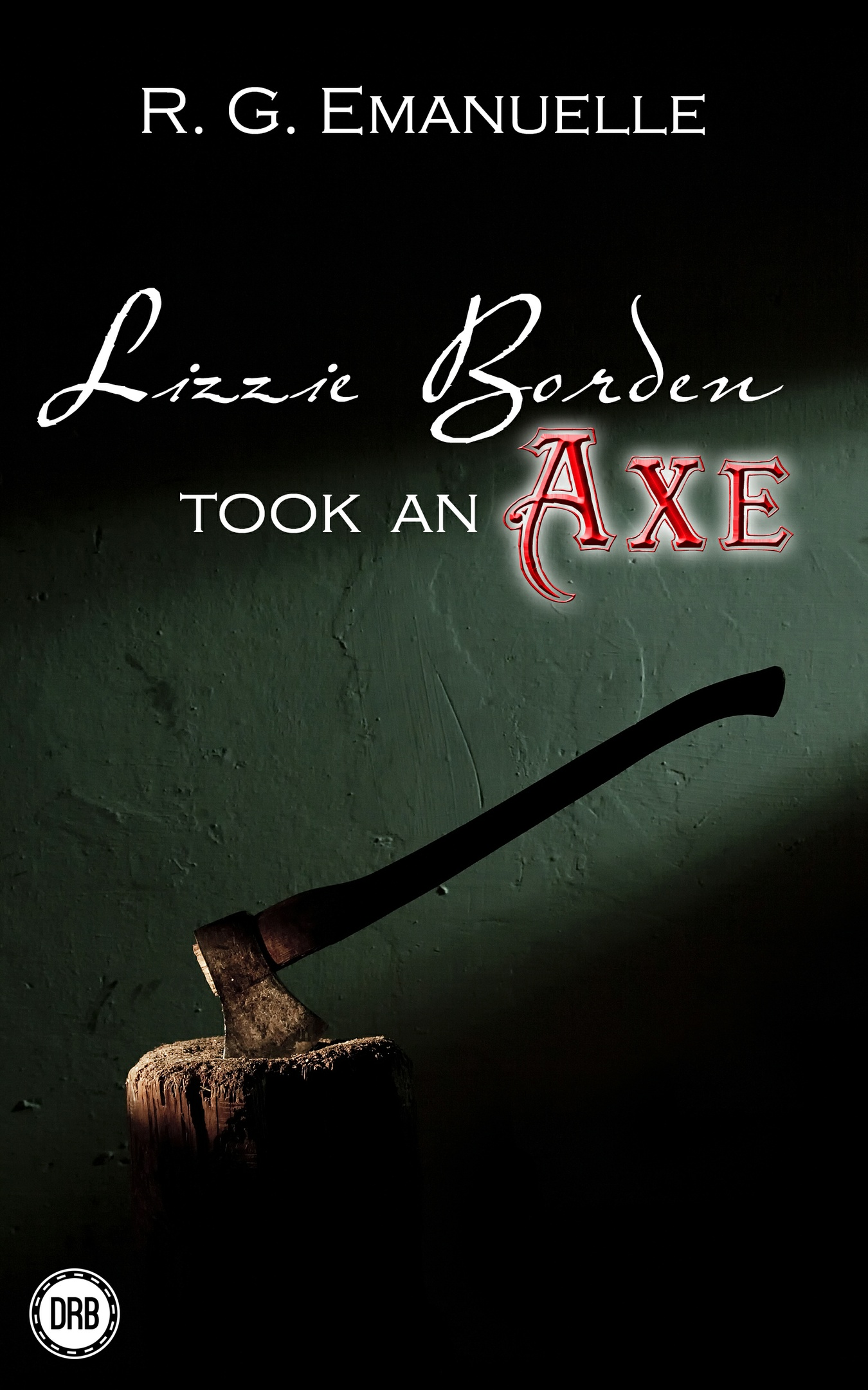 Lizzie Borden Took an Axe by R.G. Emanuelle - mobi (Kindle)