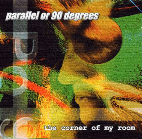Parallel Or 90 Degrees - (PO90)  - The Corner Of My Room 1996 FLAC  EDITION