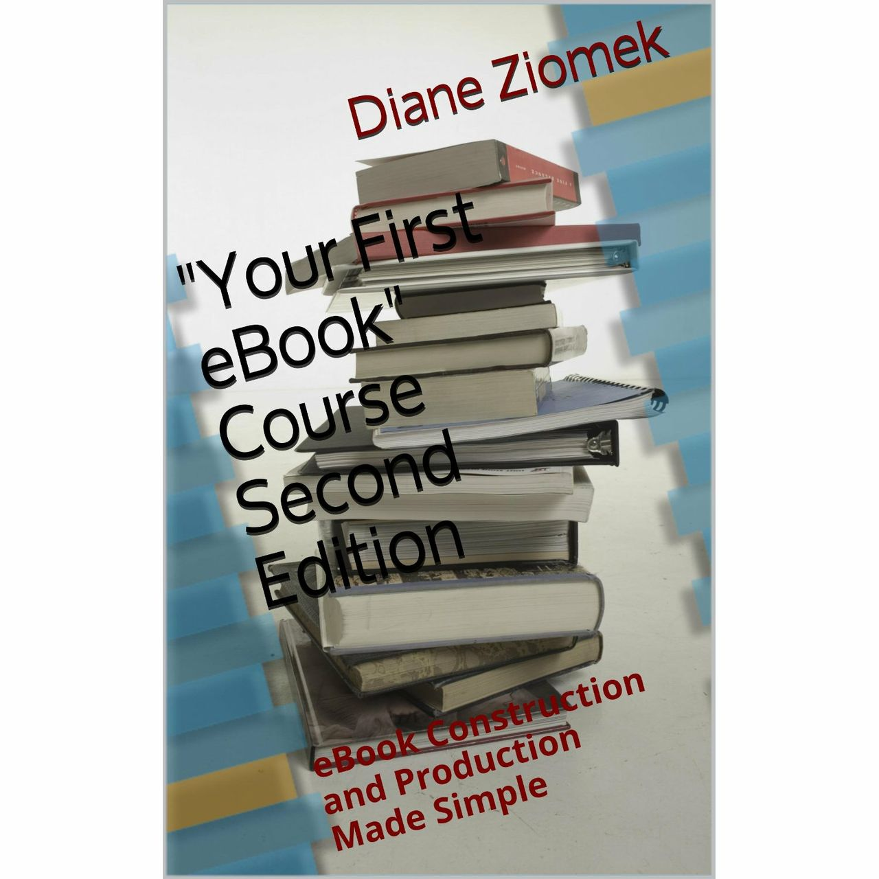 """Your First eBook"" Course - Second Edition"