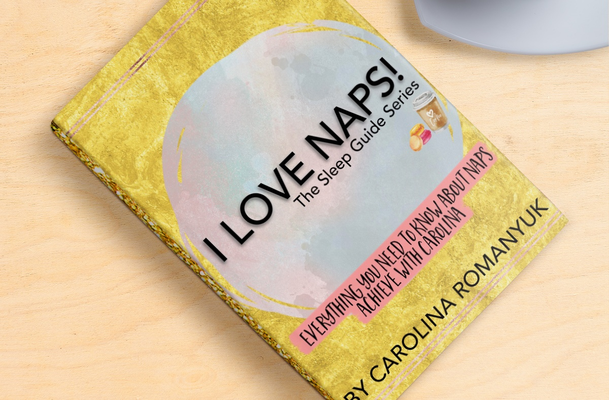 I Love Naps! Everything You Need To Know About Naps by Carolina Romanyuk