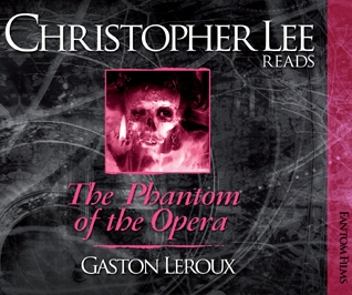 Christopher Lee Reads... The Phantom of the Opera (Gaston Leroux)