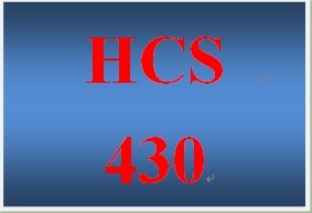 HCS 430 Entire Course