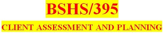 BSHS 395 Week 1 The Helping Process