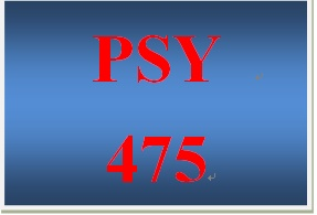 PSY 475 Entire Course