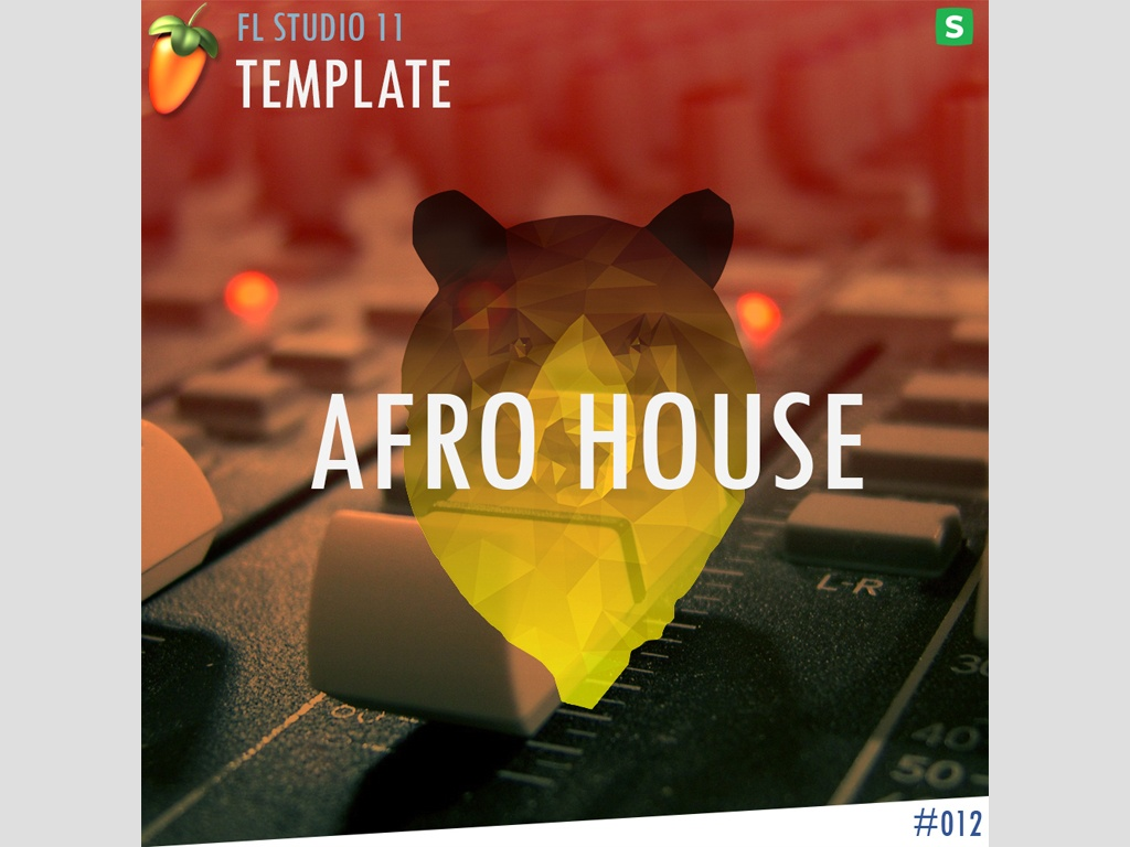 FL STUDIO // EDM TEMPLATE - Afro House #12 FLP