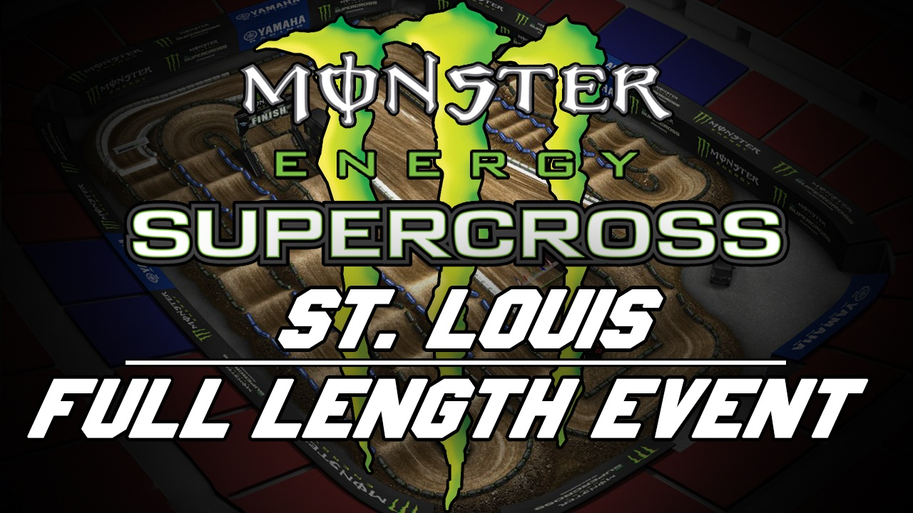 2018 Monster Energy Supercross Round 11 St Louis 720p HD