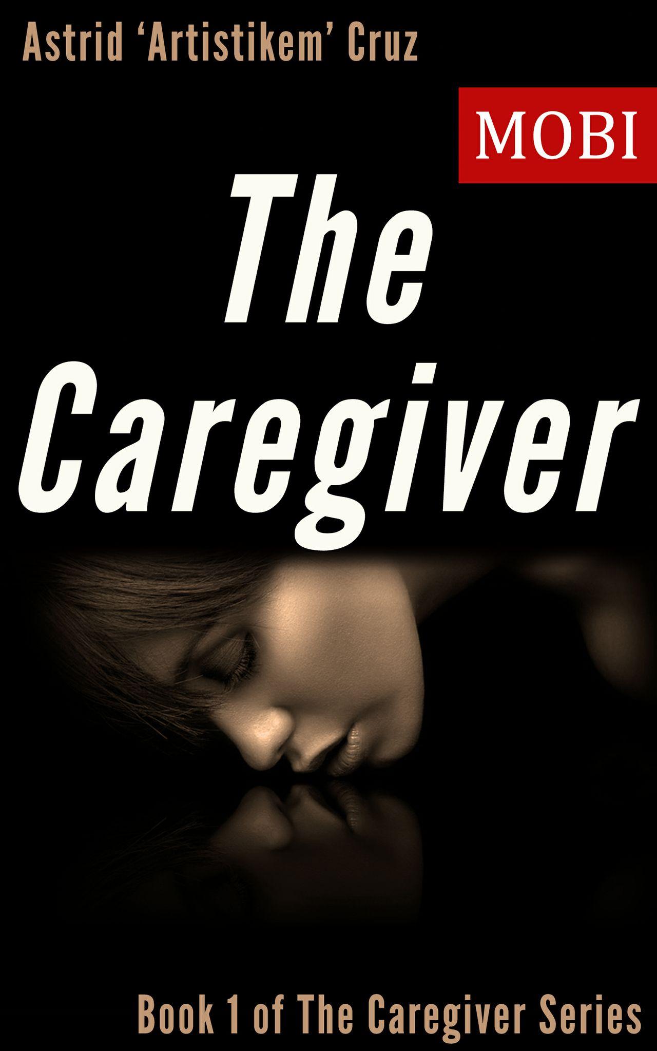 The Caregiver (Book 1 of The Caregiver Series) - mobi