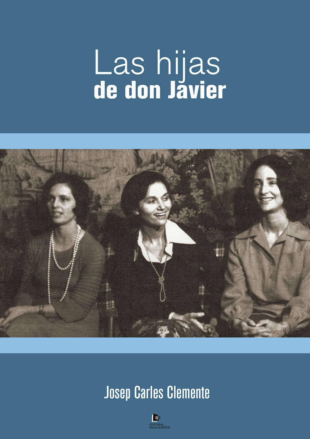 Las hijas de Don Javier - Josep Carles Clemente