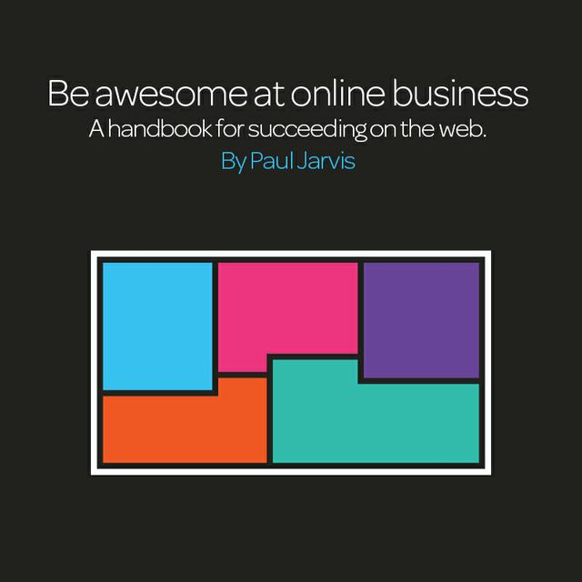 Be awesome at online business (ebook)